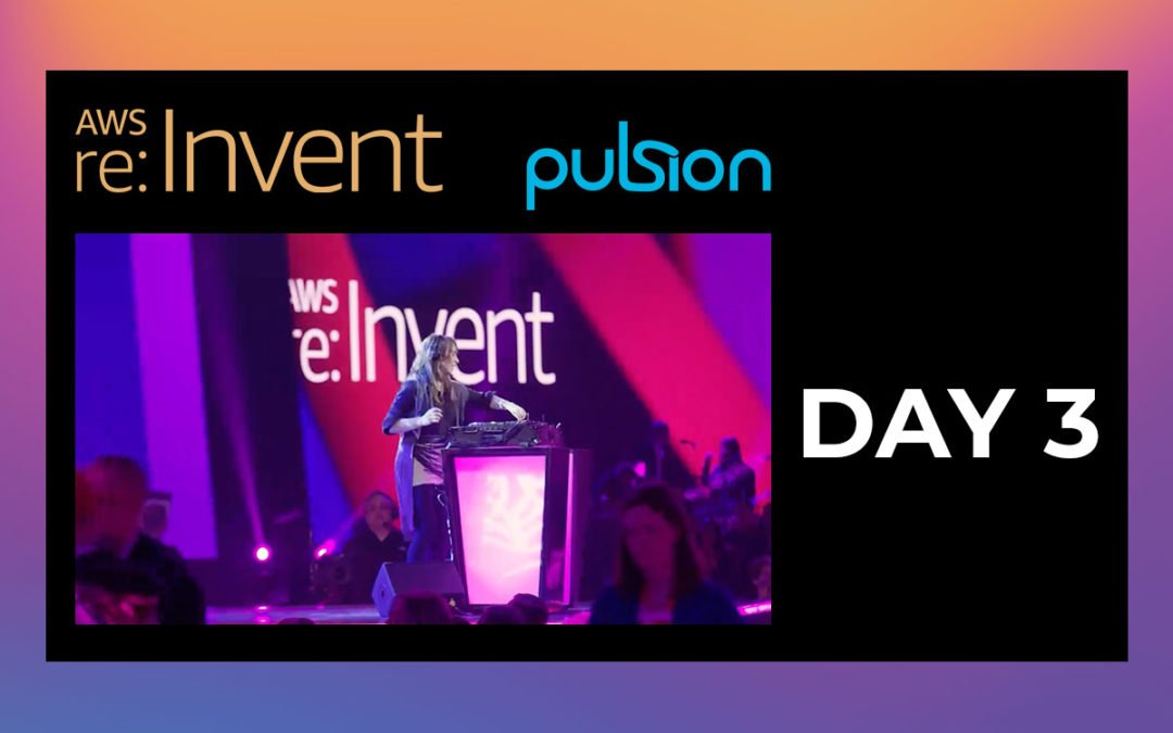 AWS re:Invent 2019 Day 3 Review
